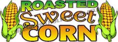 "28"" Roasted Sweet Corn Restaurant Concession Trailer Food Truck Sign Menu Decal"