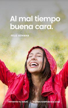 Al mal tiempo buena cara NUTRICIONPEREIRA.COM ⬅️  . . . . . #lluvia #cambiodehabitos #alimentacionsaludable #alimentacionsana #alimentacionconsciente #habitosaludables #weekend #happyweek #felizviernes #felizsemana #alimentatusalud #nutricionpereira