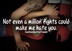 Not even a million fights could make me hate you...    Tags : Couple, swag, love, cute, romance, fights, perfect relationship, cap, kissing, kiss