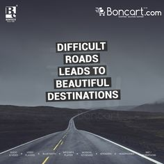 difficult roads leads to beautiful destinations