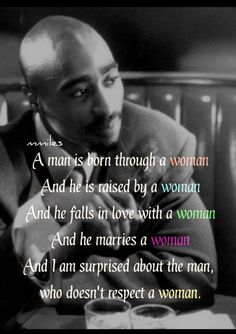 Tupac on women Tupac Quotes, Rapper Quotes, Wise Quotes, Mood Quotes, Great Quotes, Positive Quotes, Quotes To Live By, Motivational Quotes, Inspirational Quotes