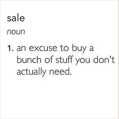 25 Hilarious Fashion Girl Quotes You'll Want to Share With All Your Friends - 25 Hilarious, Real-Girl Fashion Quotes: While we definitely enjoy perusing pictures of must-have cl - Girl Quotes, Words Quotes, Me Quotes, Funny Quotes, Sayings, Funny Fashion Quotes, Funny Shopping Quotes, Shopping Humor, Shopping Coupons