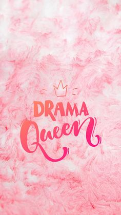 Drama queen, cute phone wallpapers, pink background amazingly cute backgrounds to grace your screen Tumblr Backgrounds, Cute Wallpaper Backgrounds, Tumblr Wallpaper, Pink Wallpaper, Cool Wallpaper, Wallpaper Quotes, Cute Backgrounds For Phones, Background Images Wallpapers, Cute Wallpapers For Ipad
