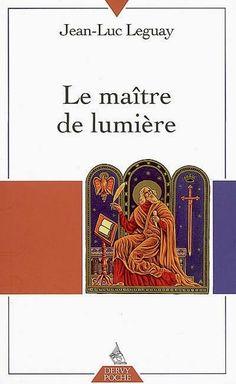 Littérature-et-Commentaires: Le Maître de Lumière de Jean-Luc Leguay