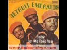 The Detroit Emeralds - Baby Let Me Take You
