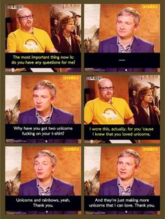 "Martin Freeman, ladies and gentlemen. Also, there's a fic where Jared is wearing this shirt and Jensen names the unicorns (via writing in sharpie) ""Jensen"" and ""Jared"""