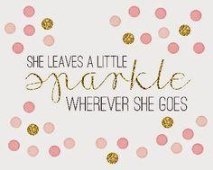"""she leaves a little sparkle wherever she goes"" - kate spade"