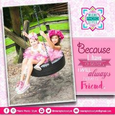 A sister is your best friend!