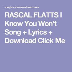 RASCAL FLATTS I Know You Won't Song + Lyrics + Download  Click Me