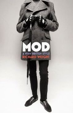 MOD: The Rise and Reign of British Youth Culture by Richard Weight (Bodley Head) « Modculture
