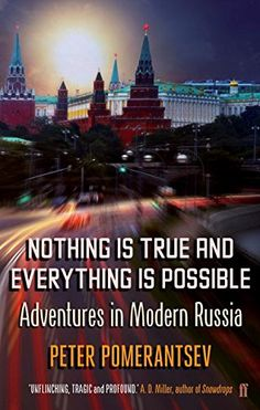 Nothing is True and Everything is Possible: Adventures in Modern Russia by Peter Pomerantsev http://www.amazon.com/dp/0571308015/ref=cm_sw_r_pi_dp_EwWGwb123VNMK