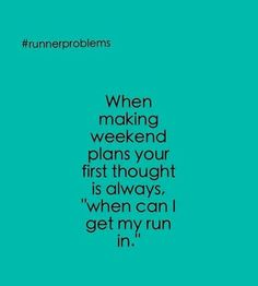 True...or how is this going to affect my run