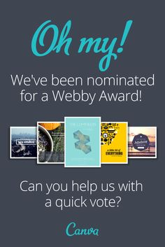 Oh My! We've been nominated for a Webby Award! Can you help us with a quick vote? http://pv.webbyawards.com/2014/web/general-website/web-services-applications