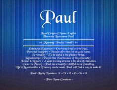 Paul Name Meaning - First Name Creations Boy Names, First Names, Family Names, Personal Integrity, Name Art, Names With Meaning, Travel And Leisure, Letters And Numbers, Letter Board