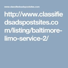 http://www.classifiedsadspostsites.com/listing/baltimore-limo-service-2/