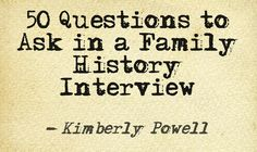 A great list of ideas for conversation starters in a family history interview.   This quote courtesy of @Pinstamatic (http://pinstamatic.com)