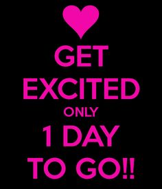 GET EXCITED ONLY 1 DAY TO GO! Another original poster design created with the Keep Calm-o-matic. Buy this design or create your own original Keep Calm design now. Advance Happy Birthday Wishes, Happy Birthday Wishes Quotes, Birthday Wishes For Myself, Birthday Greetings, Keep Calm My Birthday, Happy Birthday Love, Birthday Countdown, Wedding Countdown, Birthday Month Quotes