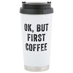 Ok But First Coffee 16 oz Stainless Steel Travel Mug Ok But First Coffee Stainless Steel Travel Mug by Joe_Coffe - CafePress Coffee Tumbler, Tumbler Cups, Coffee Mugs, Coffee Maker, Ok But First Coffee, Coffee Love, Travel Coffee Cup, Coffee Addiction, Fit Car