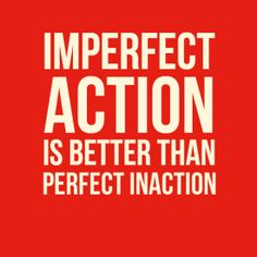 "Perfect-fit T-shirt ""Imperfect action is better than perfect inaction"" #177296 - Behappy.me"