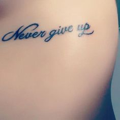 "Tattoo ""Never give up"""