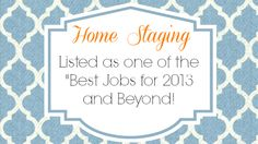 Video I created about an article that listed home staging as one of the BEST jobs for 2013 and Beyond!