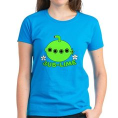 Sub-Lime T Shirt  #submarine #lime #food #foodie #sublime #puns #funny #humor #women