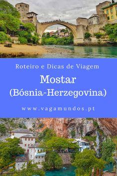 Visitar Mostar | Bósnia e Herzegovina: o que visitar, guia com o que ver e fazer, onde ficar a dormir, onde comer, mapa, roteiro de Mostar e dicas de viagem Bósnia E Herzegovina, Mostar Bosnia, Travel The World Quotes, Photography Photos, Earth, Mansions, Landscape, House Styles, Places