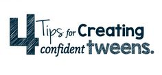 We're giving you the parenting tools and tips to raising confident tweens and teens.