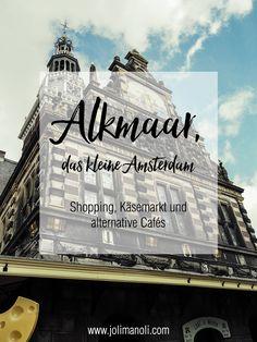 ALKMAAR, das kleine Amsterdam. Nord-Holland Urlaub mit Städtebesuch.