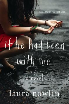 If he had been with me : a novel / Laura Nowlin: A love story spanning the history of two teenagers' lives and all the moments when if one little thing had been different, their futures would have been together instead of apart.