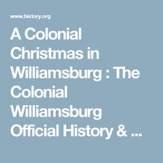 a colonial christmas in williamsburg the colonial williamsburg official history citizenship site - How To Say Merry Christmas In Russian
