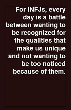 INFJ: The battle between being recognized and noticed too much