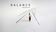 Balance is a short film by photographer/director Tobias Hutzler, inspired by Rigolo Swiss Nouveau Cirque artist Maedir Eugster. Produced by James Jolly of Prime Pictures.