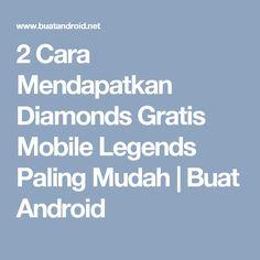 2 Cara Mendapatkan Diamonds Gratis Mobile Legends Paling Mudah | Buat Android