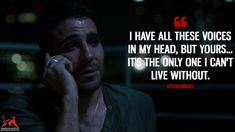 I have all these voices in my head, but yours... it's the only one I can't live without. - Lito Rodriguez (Sense8 Quotes)