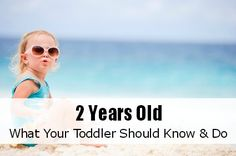 2 Year Old Development Milestones -- food, sleep, discipline, speech, potty training