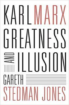 Karl Marx: Greatness and Illusion: Gareth Stedman Jones: 9780674971615: Amazon.com: Books