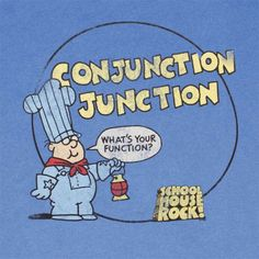 Schoolhouse Rock Conjunction Junction