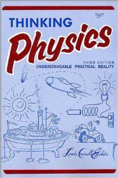 Thinking Physics: Understandable Practical Reality (English Edition): Lewis Carroll Epstein: 9780935218084: Amazon.com: Books