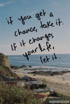 #change #love #livethelifeyoulove #life #takechances