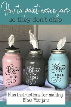 How to paint mason jars so they don't chip jar Crafts DIY Bless You Mason Jar Tissue Dispenser — Day to Day Adventures Mason Jar Projects, Mason Jar Crafts, Gifts In Mason Jars, Pickle Jar Crafts, Crafts With Glass Jars, Diy Para A Casa, Pot Mason Diy, Pots Mason, Mason Jar Lighting