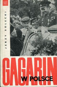 """""""Gagarin w Polsce"""" Jerzy Solecki Cover by Jan Śliwiński Published by Wydawnictwo Iskry 1961"""