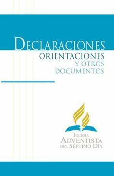 Declaraciones, orientaciones y otros documentos (Spanish Edition) by General Conference of SDA. $3.99. Publisher: Interamerican Division Publishing Association (May 5, 2012). 328 pages