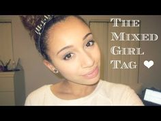 The Mixed Girl Tag. | For my girls. I wish YouTube was around when I was a kid; at least they'll have that!