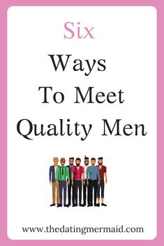 ways to know your dating a high quality man