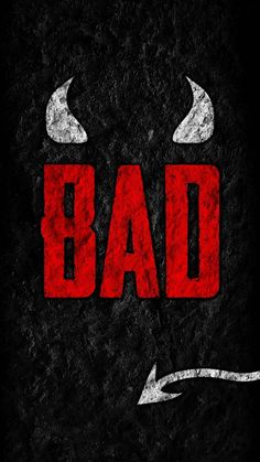 I am BAD - iPhone Wallpapers