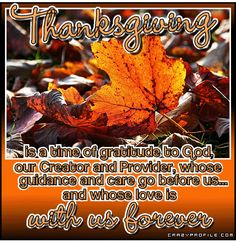 Thanksgiving Is A Time Of Gratitude To God Our Creator And Provider Glitter Wishes Happy Thanksgiving Friends, Thanksgiving Pictures, Thanksgiving Blessings, Thanksgiving Quotes, Thanksgiving Crafts, Praise The Lords, Before Us, Yearly, Fall Harvest