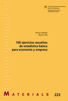 100 ejercicios resueltos de estadística básica para economía y empresa / Ferran Sancho, Xavier Vilà