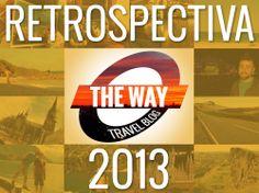The Way Travel Blog: Retrospectiva 2013 - Blog de viagens, Fotos de Viagem, Europa, Mochilão, Viagens, Roteiros de Viagem