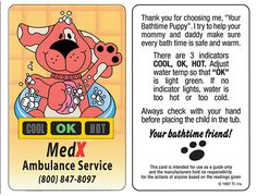 Help to keep puppy's from getting burned during bath time. Our reusable puppy bath thermometer cards will tell you when the bath water temperature is just right, so bath time can be safe & fun! 3 event thermometer indicates when the water temp is too hot or too cold. (Instructions on back) Custom imprinted with your company logo to advertise your business brand and help keep pets safe too! Comes complete with a cute full color pic of a pup soaping up in a tub with the logo imprint area below…
